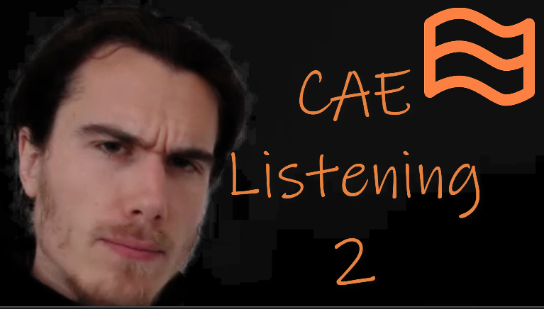 CAE Listening Part 2